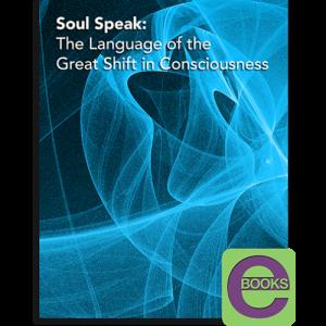 76 0406 Soul Speak Language of Great Shift 500x500 1 300x300 - Soul Speak: The Language of the Great Shift in Consciousness